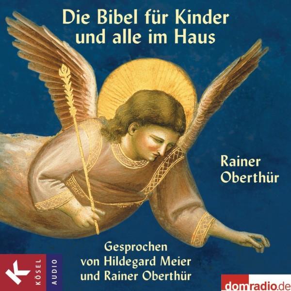 Die Bibel für Kinder und alle im Haus (Hörbuch)